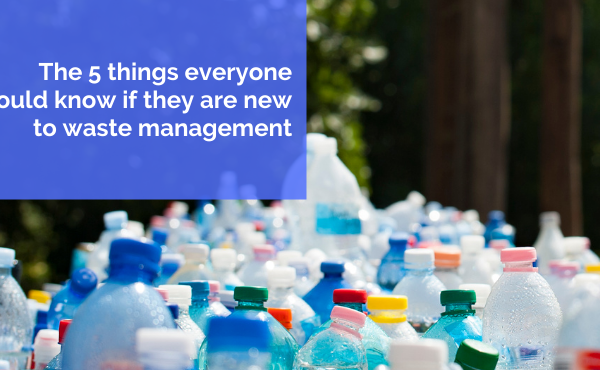 The 5 things everyone should know if they are new to waste management